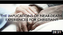 The Implications of Near Death Experiences for Christians